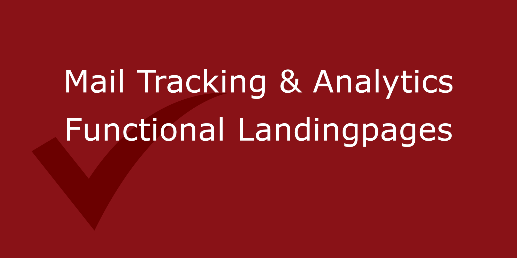 Mail Tracking & Analytics Functional Landingpages